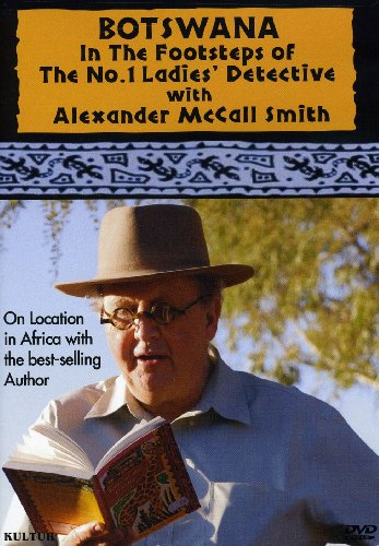 Botswana: In the Footsteps of the No.1 Ladies' Detective Agency with Alexander McCall ()