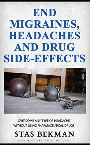 End Migraines, Headaches and Drug Side-Effects