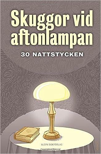 Buy Skuggor vid aftonlampan  Trettio nattstycken Book Online at Low Prices  in India  5d22605441123