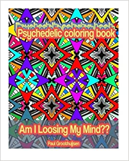Amazon.com: Psychedelic Coloring Book (Am I Losing My Mind ...