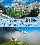 Traumpfad München - Venedig: Auf der Grassler-Route von der Isar an die Adria