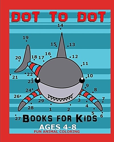 Dot To Dot Books For Kids Ages 4-8 Fun Animal Coloring: Connect The Dots Book For Kids ()