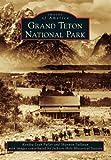 Grand Teton National Park, Kendra Leah Fuller and Shannon Sullivan, 1467131482