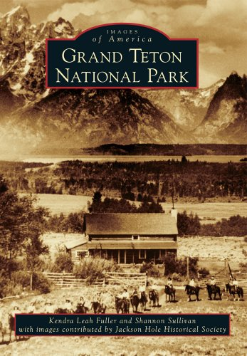 Grand Teton National Park (Images of America)