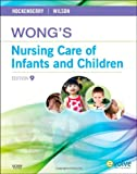 Wong's Nursing Care of Infants and Children, 9th Edition