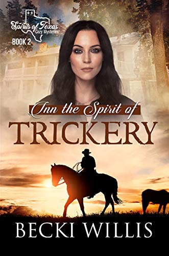 Inn the Spirit of Trickery (Spirits of Texas Cozy Mysteries Book 2) by [Willis, Becki]