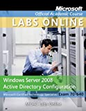 img - for Exam 70-640: Windows Server 2008 Active Directory Configuration with MOAC Labs Online Set book / textbook / text book