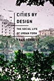img - for Cities by Design: The Social Life of Urban Form by Tonkiss, Fran (2014) Paperback book / textbook / text book
