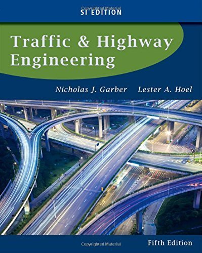 Traffic and Highway Engineering, SI Edition 5th edition by Garber, Nicholas J., Hoel, Lester A. (2014) Hardcover