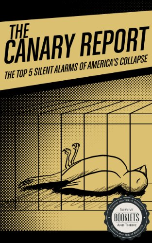 The Canary Report: The Top 5 Silent Alarms of America's Collapse (Survive and Thrive Booklets Book 1) by [Marshall, Joe]