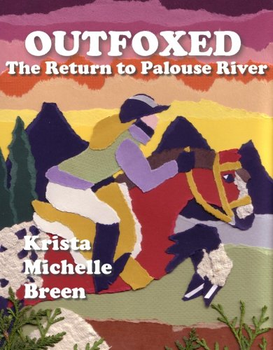 Outfoxed - The Return to Palouse River (The Adventures of Dakotaroo Book 7)