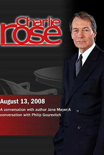 (Charlie Rose - Jane Mayer /  Philip Gourevitch (August 13, 2008))