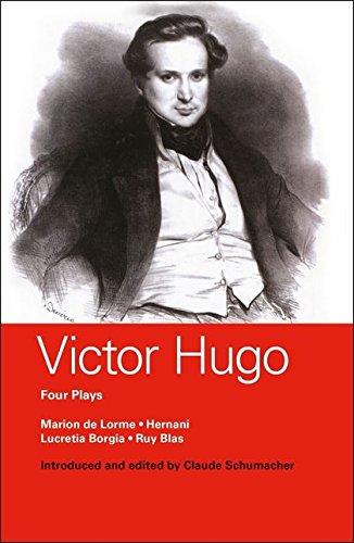 Victor Hugo: Four Plays: Marion de Lorme; Hernani; Lucretia Borgia; Ruy Blas (World Classics)