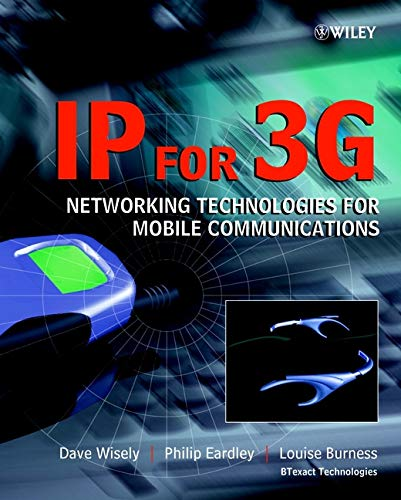 IP for 3G Networking Technologies for Mobile Communications [Wisely, Dave - Eardley, Philip - Burness, Louise] (Tapa Dura)