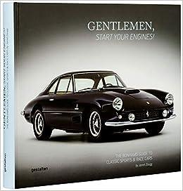 amazon gentlemen start your engines the bonhams guide to