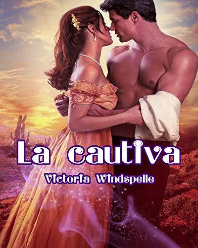 La cautiva por Victoria Windspelle