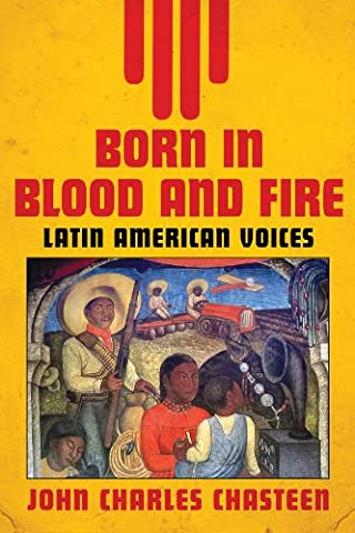 Born in Blood and Fire: Latin American Voices (Born In Fire)