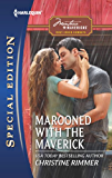 Marooned with the Maverick (Montana Mavericks: Rust Creek Cowboys Book 1)