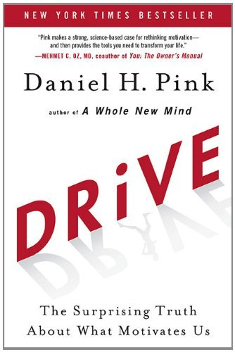 Read Online Drive: The Surprising Truth About What Motivates Us pdf epub