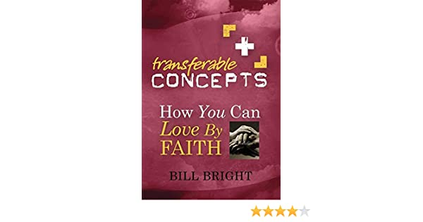 How You Can Love by Faith (Transferable Concepts Book 8)
