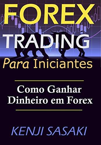 (Forex Trading Para Iniciantes: Como Ganhar  Dinheiro em Forex, Evite os Primeiros Erros e Comece a se Tornar um Trader  bem Sucedido, Trader com Mais de 40 Anos)