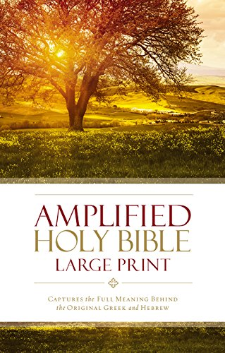 Amplified Holy Bible, Large Print, Hardcover: Captures the Full Meaning Behind the Original Greek and Hebrew
