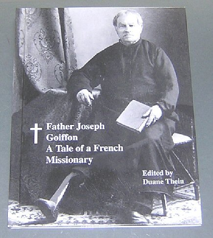 Father Joseph Goiffon - A Tale Of A French Missionary, Thein, Duane