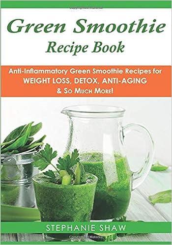 Green Smoothie Recipe Book Anti Inflammatory Green Smoothie