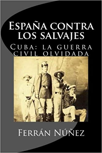 Una guerra espanola contra los salvajes: 1868, la Guerra Civil ...