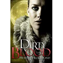 Dirty Blood (Dirty Blood series Book 1)