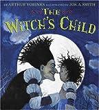 The Witch's Child, Arthur Yorinks, 081099349X