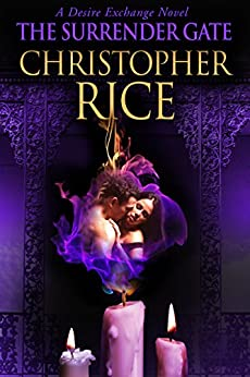 The Surrender Gate: A Desire Exchange Novel by [Rice, Christopher]