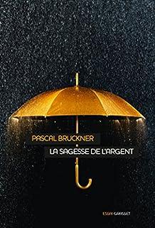 La sagesse de l'argent, Bruckner, Pascal