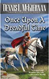 Once upon A Dreadful Time, Dennis L. McKiernan and Dennis L. McKiernan, 0451461959