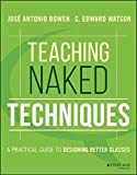 img - for Teaching Naked Techniques: A Practical Guide to Designing Better Classes book / textbook / text book