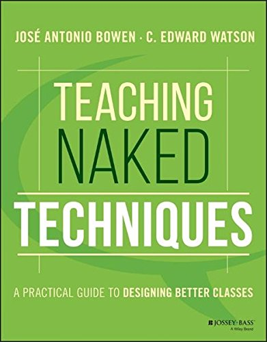 Teaching Naked Techniques: A Practical Guide to Designing Better Classes by imusti