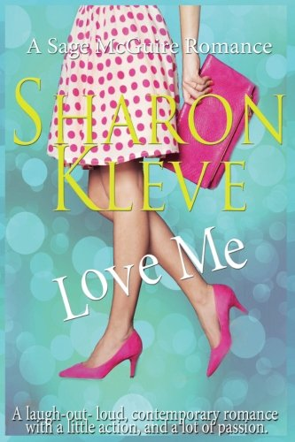 Download Love Me (A Sage McGuire Romance) (Volume 3) PDF