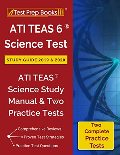 ATI TEAS 6 Science Test Study Guide 2019 & 2020: ATI TEAS Science Study Manual & Two Practice Tests (Best Teas V Study Guide 2019)
