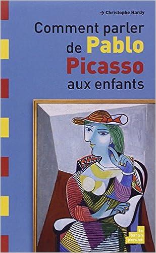 Comment parler de Pablo Picasso aux enfants (French Edition ...