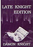 Late Knight Edition, Damon Francis Knight, 0915368854