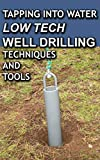 Tapping Into Water Low Tech Well Drilling