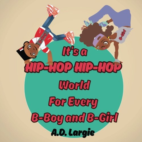 Search : It's A Hip Hop Hip Hop World For Every B-Boy and B-Girl: African American Children's Book