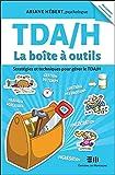 TDA/H - La boîte à outils - Stratégies et techniques pour gérer le TDA/H (French Edition)