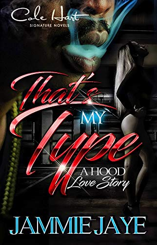 That's My Type: A Hood Love Story