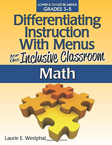 Differentiating Instruction With Menus for the Inclusive Classroom: Math (Grades 3-5)