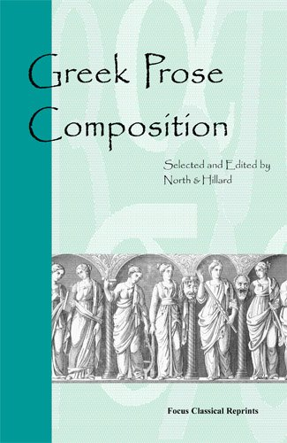 Greek Prose Composition (Focus Classical Reprints)