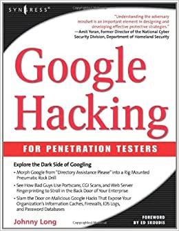 Book Google Hacking for Penetration Testers, Volume 1 by Johnny Long (2005-02-20)