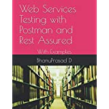 Web Services Testing with Postman and Rest Assured: With Examples