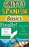 Gritty Spanish Basics: Finally Master Basic Spanish with This Fun, Easy-to-read Side Book - Learn conversational Spanish With ease!
