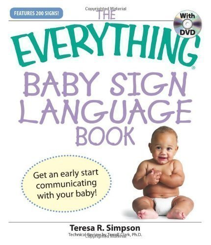 "The ""Everything"" Baby Sign Language Book: Get an Early Start Communicating with Your Baby! (Everything S.) Pap/DVD Edition by Simpson, Teresa R. published by Adams Media Corporation (2008)"